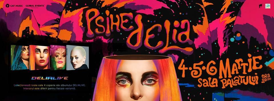 Concert Delia – Psihedelia – 4,5,6 martie