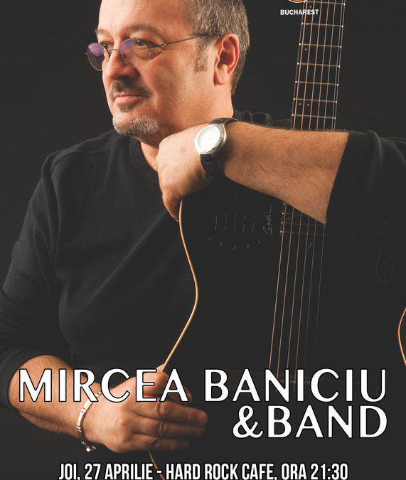 Mircea Baniciu & Band @ Hard Rock Cafe